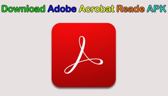 Adobe Acrobat Reader apk download